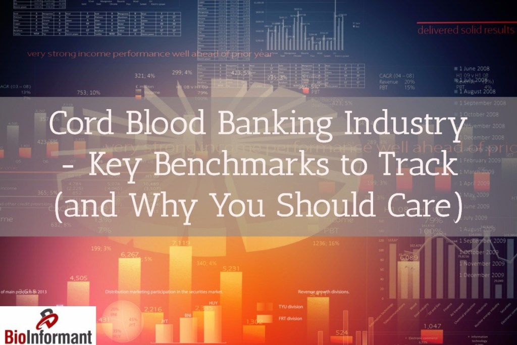 Cord Blood Banking Industry – Key Benchmarks to Track (and Why You Should Care)