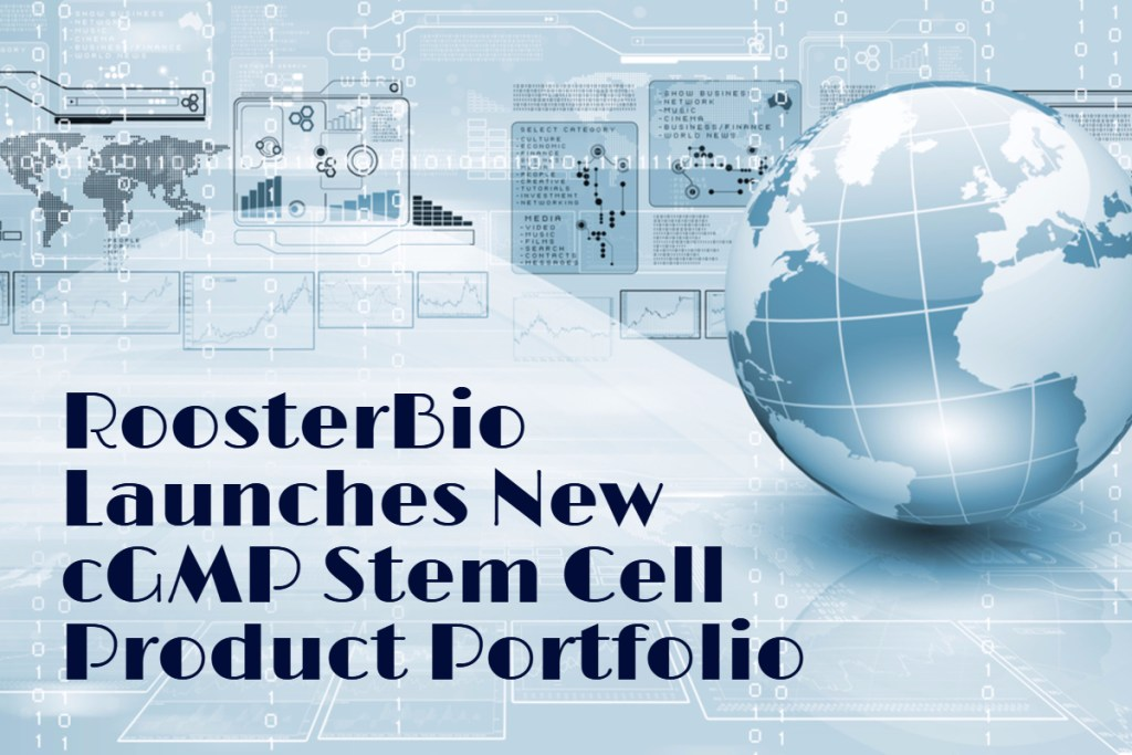 RoosterBio Launches New cGMP Stem Cell Product Portfolio