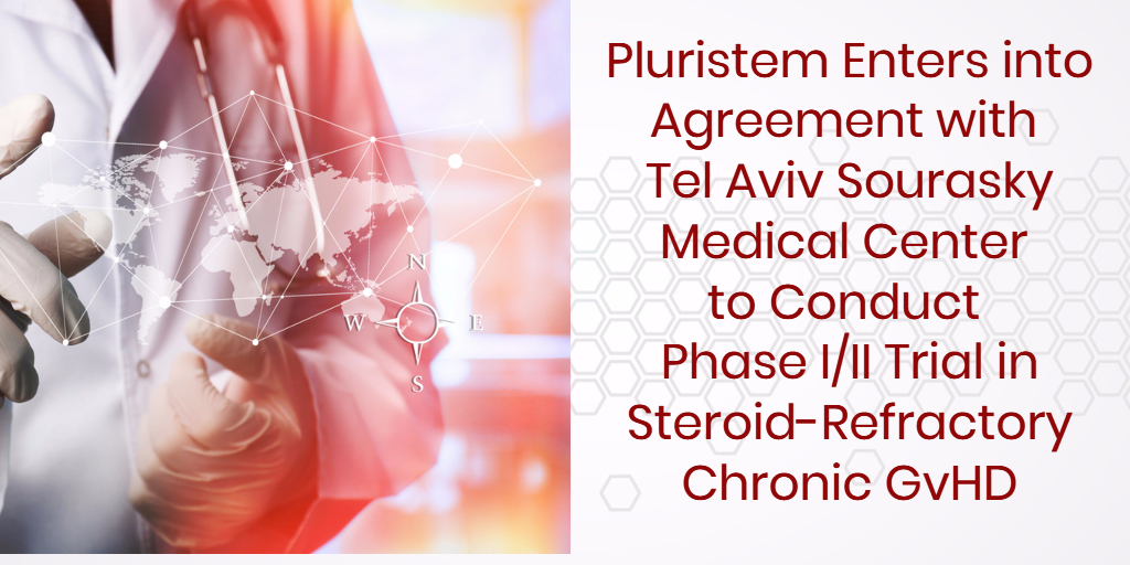 Pluristem Partners with Tel Aviv Sourasky Medical Center for Phase I/II Trial in Steroid-Refractory Chronic GvHD