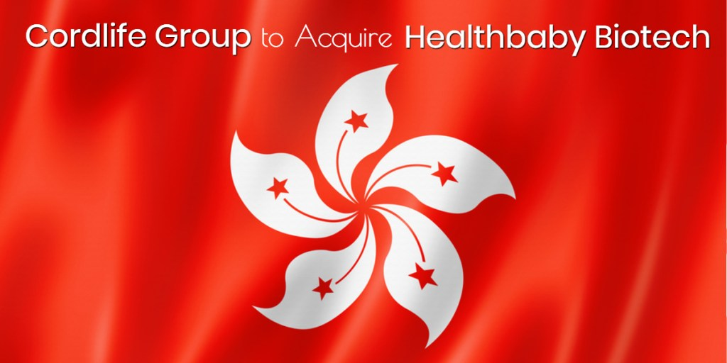 Cordlife Becomes Cord Blood Market Leader in Hong Kong with Acquisition of HealthBaby
