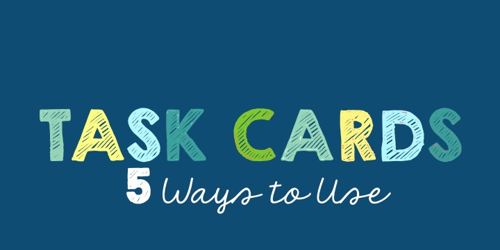 5 ways to use task cards in your classroom