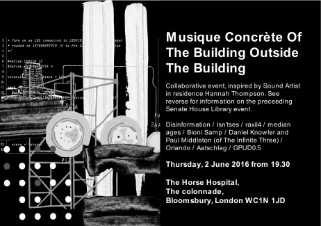 Music Concréte: Of The Building Outside The Building at the Horse Hospital, London