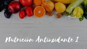 Nutricion Antioxidante 1- Bionutricion Ortomolecular 2