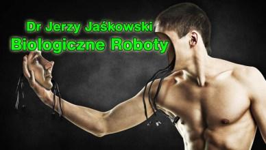 Dr Jerzy Jaśkowski: Biologiczne Roboty