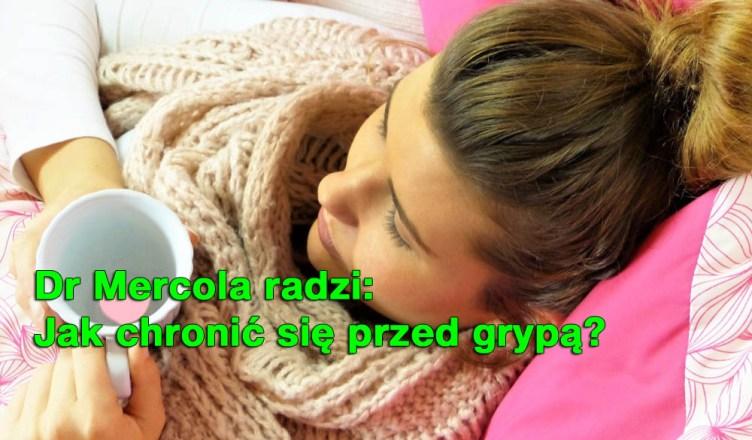 Dr Mercola radzi: jak naturalnie chronić się przed grypą?