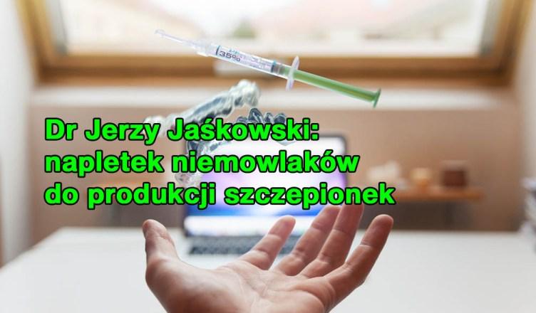 Dr Jerzy Jaśkowski: napletek niemowlaków do produkcji szczepionek