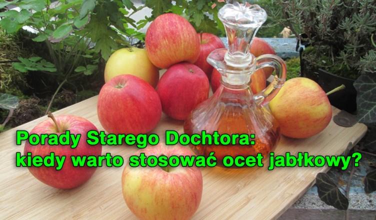 Porady Starego Dochtora: kiedy warto stosować ocet jabłkowy?