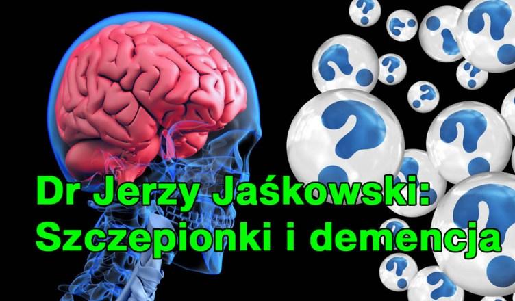 Dr Jerzy Jaśkowski: Szczepionki i demencja