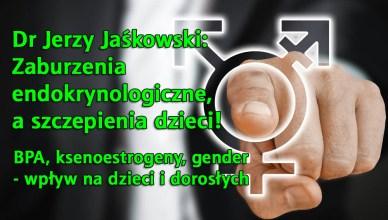 Dr Jerzy Jaśkowski: Zaburzenia endokrynologiczne, a szczepienia dzieci!