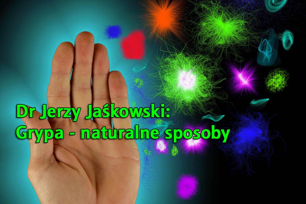 Dr Jerzy Jaśkowski: Grypa - naturalne sposoby