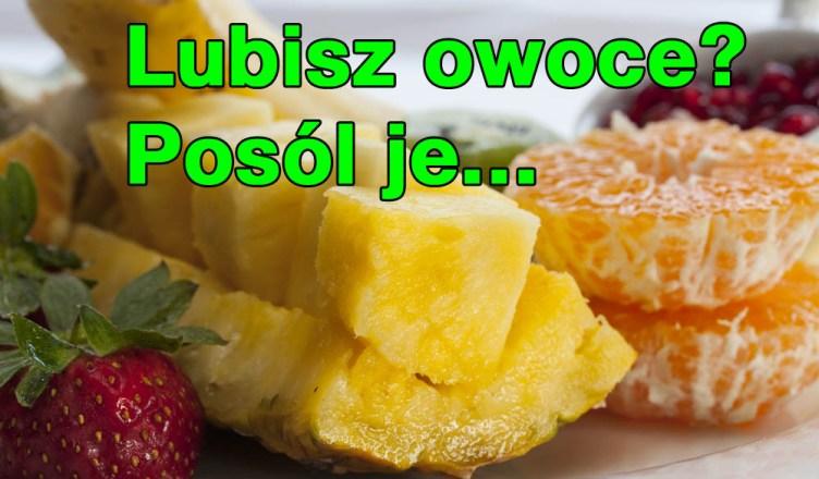 Lubisz owoce i soki owocowe? Posól je...