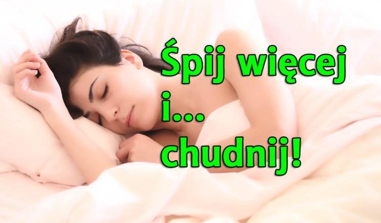 Śpij więcej i... chudnij!