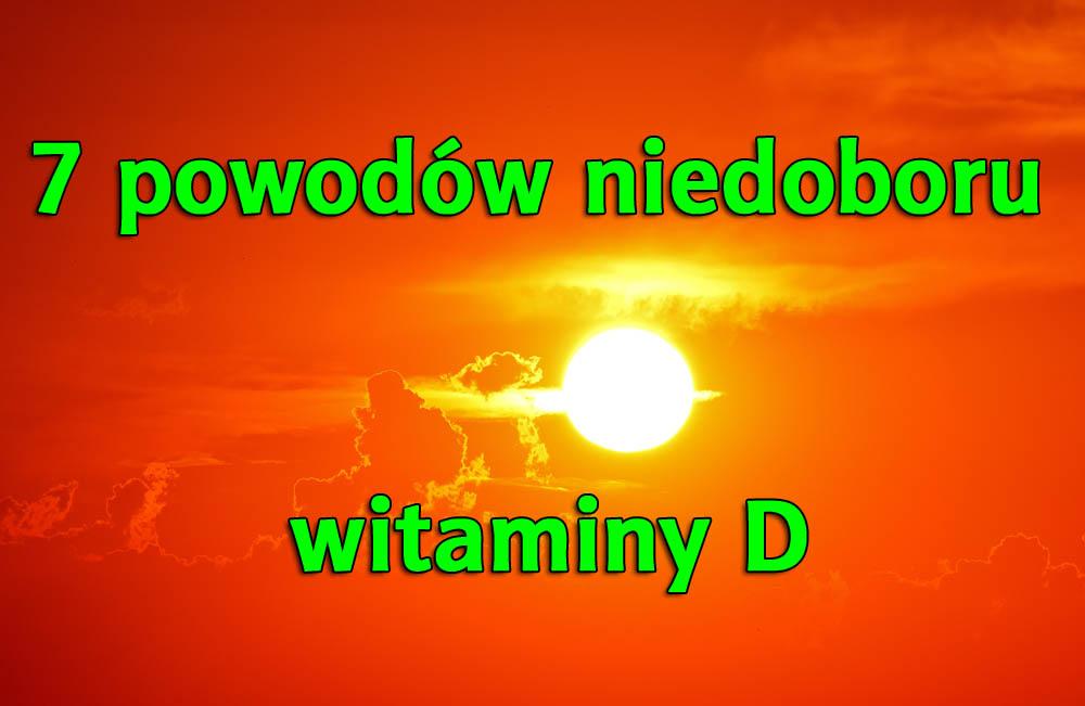 7 powodów niedoboru witaminy D