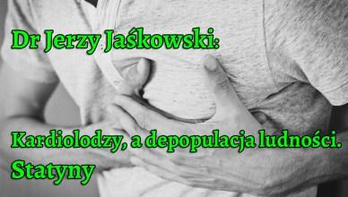 Dr Jerzy Jaśkowski: Kardiolodzy, a depopulacja ludności. Statyny
