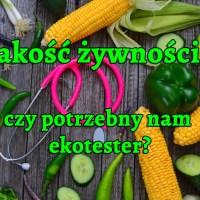 Jakość żywności - czy potrzebny nam ekotester?