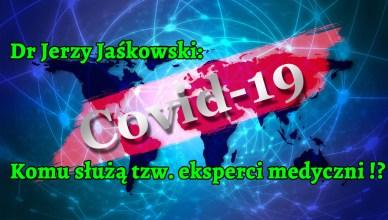 Dr Jerzy Jaśkowski: Komu służą tzw. eksperci medyczni !?