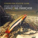 Poissons d'eau douce de Guyane, Biotope Éditions.