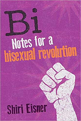 cover of book Bi: Notes for a Bisexual Revolution by Shiri Eisner