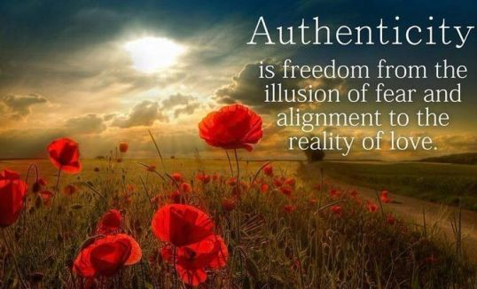 """a content soul: """"Authenticity is freedom from the illusion of fear and alignment to the reality of love"""""""