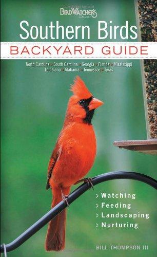 Southern Birds: Backyard Guide   Watching   Feeding   Landscaping    Nurturing   North Carolina