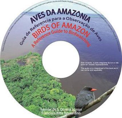 CD ÁUDIO: AVES DA AMAZÔNIA: GUIA DE REFERENCIA A OBSERVAÇÃO DE AVES