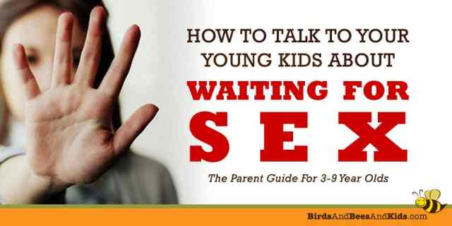 Talk To Young Kids About Waiting For Sex