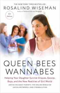 GUEST POST: Making Sense of the Mean Girl Epidemic: A Sneak Peek at Queen Bees and Wannabes 2.0