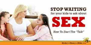 Stop waiting for your kid to ask about sex