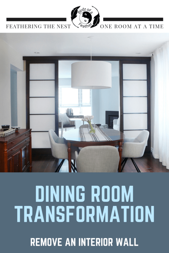 Removing an interior wall was the best investment in time and effort we've ever undertaken. It opens up and adds a ton of light to our north facing house | Birdz of a Feather | dining room | dining room decor | dining room ideas | wall removal before and after #birdzofafeather.ca #wallremoval #diningroom