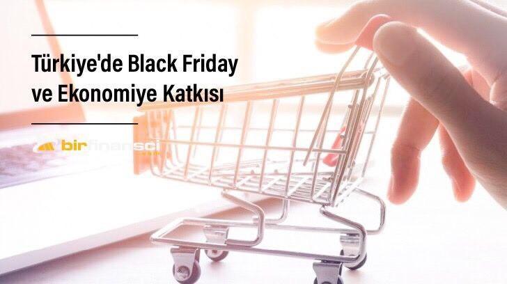 Türkiye'de Black Friday ve Ekonomiye Katkısı