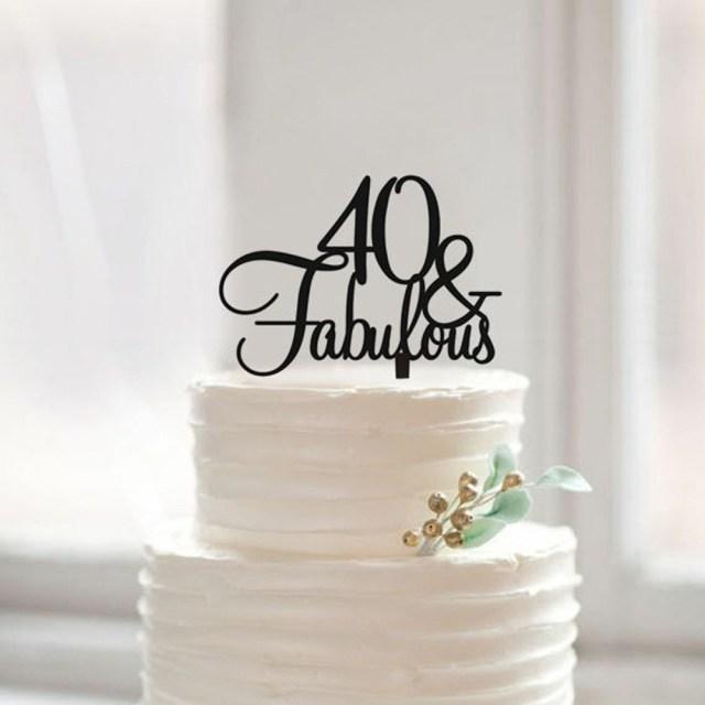 40Th Birthday Cakes 40 Fabulous Birthday Cake Topper 40th Birthday Cake Topper