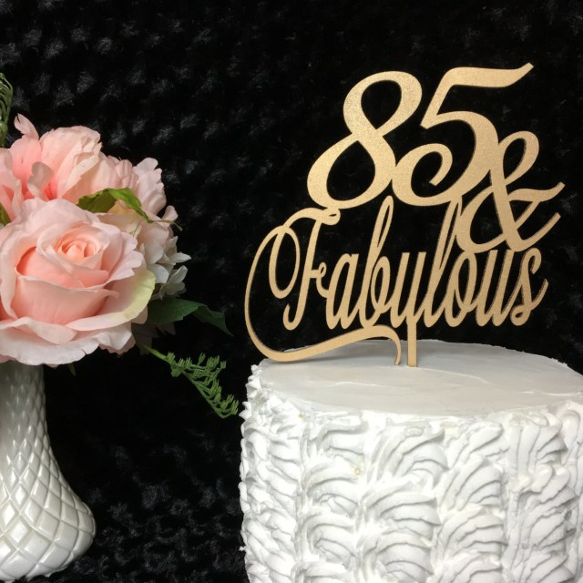 85Th Birthday Cake 85th Cake Topper 85 Fabulous 85th Birthday Cake Topper Gold