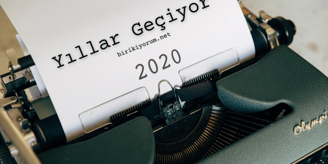 Yıllar Geçiyor … 2020 De ….