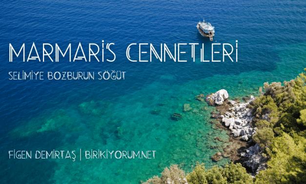 Marmaris Cennetleri Selimiye Bozburun Söğüt