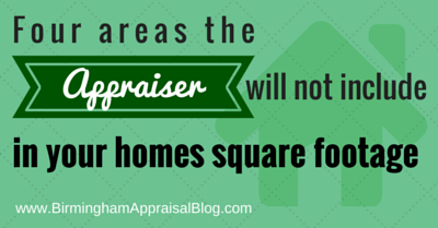 Four areas the appraiser will not include in your homes