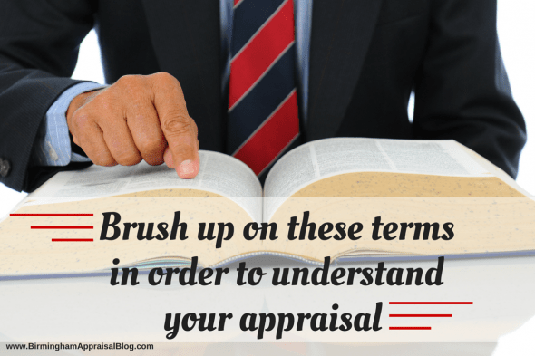 Brush up on these terms in order to understand your appraisal