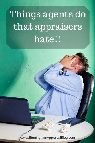 Things real estate agents do that appraisers hate