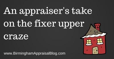 An appraiser's take on the fixer upper craze