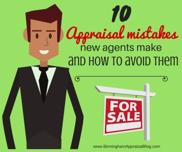 10 Appraisal mistakes new agents make and how to avoid