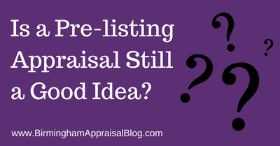 Pre-listing Appraisal Still a Good Idea