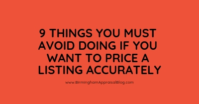 Things You Must Avoid Doing If You Want To Price A Listing Accurately