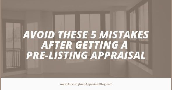 avoid these mistakes after getting a pre-listing appraisal