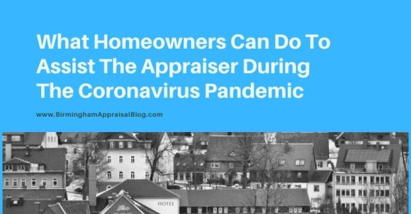 Ways That Homeowners Can Assist The Appraiser During The Coronavirus Pandemic
