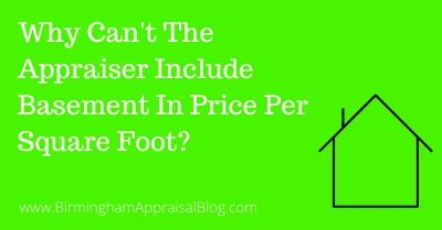 Why Can't The Appraiser Include Basement In Price Per Square Foot_