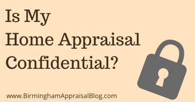 Home Appraisal Confidentiality