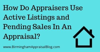 How Do Appraisers Use Active Listings and Pending Sales In An Appraisal