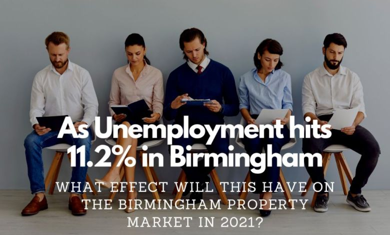 As Unemployment hits 11.2% in Jewellery Quarter, What Effect Will This Have on the Property Market in 2021?