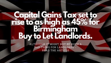 Photo of Birmingham Landlords and Second Homeowners will Probably Save Money from the Proposed New Capital Gains Tax changes