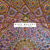 Wake Up Now – Nick Mulvey 08.09.17