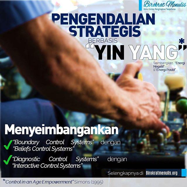 Menggunakan Sistem Pengendalian Secara Strategis Berbasis Yin dan Yang:  Diskusi Kelas Online Birokrat Menulis Tanggal 15 Agustus 2018